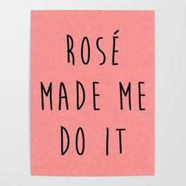 Rosé Do It Funny Quote Poster