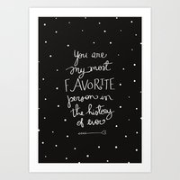 My most favorite person Art Print