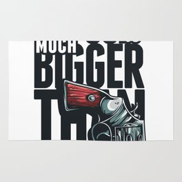MY GUN IS MUCH BIGGER THAN YOURS Rug