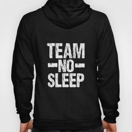 Team No Sleep Hoody