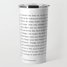 F. Scott Fitzgerald - For What It's Worth Quote  Travel Mug