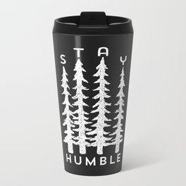 Stay Humble Metal Travel Mug