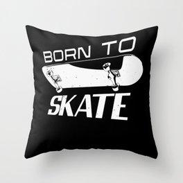Born Skater Skate Skateboarding Skateboarder Throw Pillow