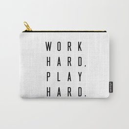 Work Hard Play Hard White Carry-All Pouch