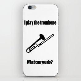 I Play the Trombone iPhone Skin