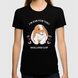 Funny Ear For You Holland Lop Bunny Rabbit Pun design T-shirt
