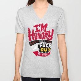 I'm hungry... Unisex V-Neck