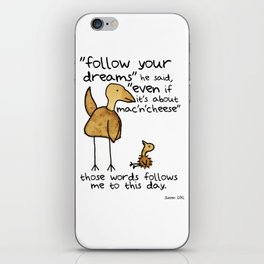 Follow your dreams even if it's about mac'n'cheese iPhone Skin