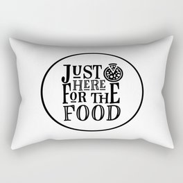Just Here For The Food Rectangular Pillow