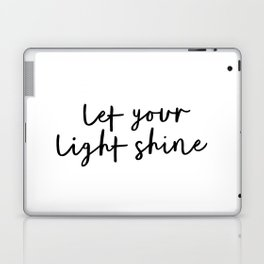 Let Your Light Shine black and white monochrome typography poster design home wall bedroom decor Laptop & iPad Skin
