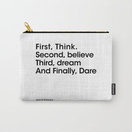 Think. Second, believe. Third, dream, Carry-All Pouch