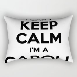 I cant keep calm I am a CAROLL Rectangular Pillow
