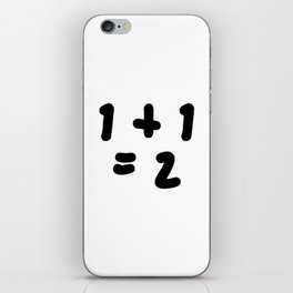 1 + 1 = 2 (One Plus One Equals 2) iPhone Skin