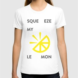 Squeeze my T-shirt