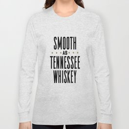Smooth as Tennessee Whiskey  - Whiskey Tees - Funny Drinking Long Sleeve T-shirt