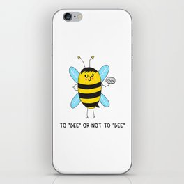 To BEE or not to BEE iPhone Skin