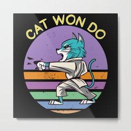 Cat Won Do Metal Print