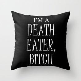 I'm a Death Eater, Bitch II Throw Pillow