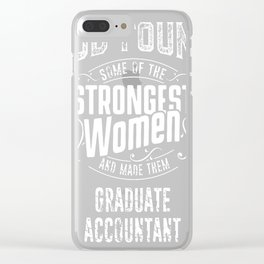 Graduate-Accountant-tshirt,-god-make-strongest-woman-Graduate-Accountant Clear iPhone Case