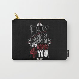 Enjoy A Beer It's Good For You! Carry-All Pouch
