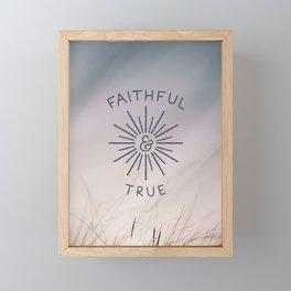 Faithful & True Framed Mini Art Print