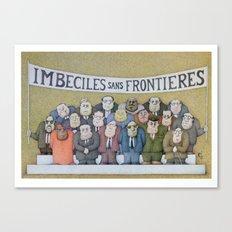 Imbeciles sans Frontieres Canvas Print