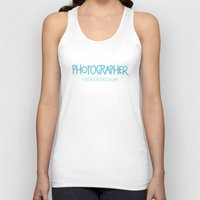 photographer Tank Tops featuring Photographer by Indie Kindred