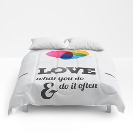 Love what you DO! Comforters