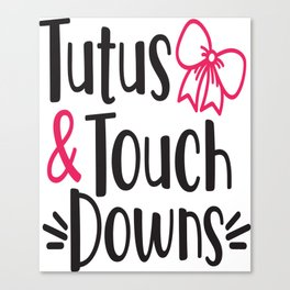 Tutus And Touchdowns Canvas Print