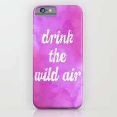 Drink the Wild Air Slim Case iPhone 6s