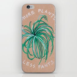 More Plants Less Pants iPhone Skin