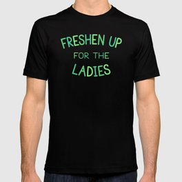 Freshen Up for the Ladies T-shirt