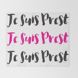 Je Suis Prest  Throw Blanket