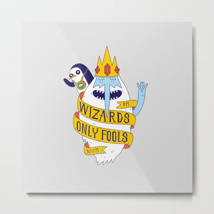 Wizards Only Fools Metal Print