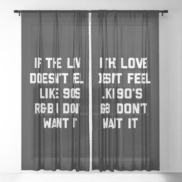 Love 90's R&B Funny Quote Sheer Curtain