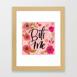 Pretty Not So Swe*ry: Bite Me Framed Art Print