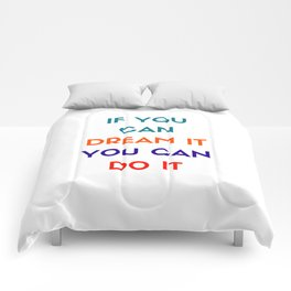 IF YOU CAN DREAM IT YOU CAN DO IT - MOTIVATIONAL QUOTE Comforters