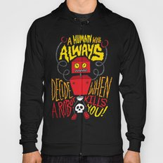 A Human Will Always Decide When A Robot Kills You. Hoody