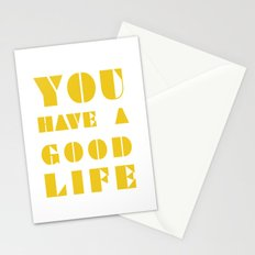 YOU HAVE A GOOD LIFE Stationery Cards