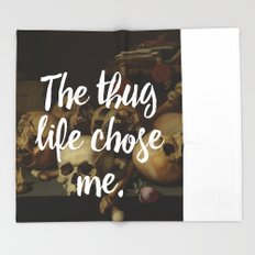 THE THUG LIFE CHOSE ME Throw Blanket