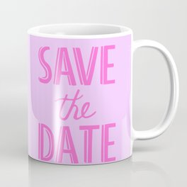 Save The Date Coffee Mug