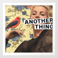 Another Thing I Wanted To Tell You Art Print