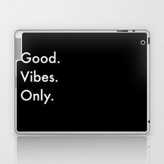 Good. Vibes. Only. Laptop & iPad Skin