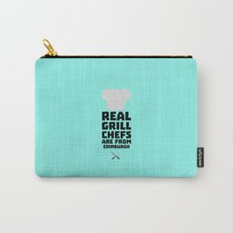 Real Grill Chefs are from Edinburgh T-Shirt Du0t7 Carry-All Pouch