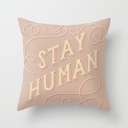 Stay Human Throw Pillow