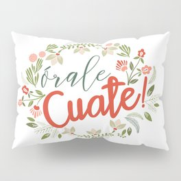 Orale Cuate Pillow Sham