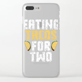 """Perfect Gift For Any Tacos Lovers Or For Those Who Have Big Appetite """"Eating Tacos For Two"""" T-shirt Clear iPhone Case"""