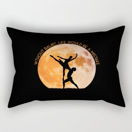 Without Ballet, life would be a mistake. A inspirational quote. Rectangular Pillow
