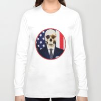 politics Long Sleeve T-shirts featuring Deadly Politics by Devin Deadly