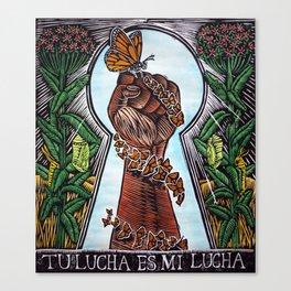 Tu Lucha Es Mi Lucha Canvas Print